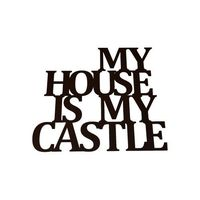 Napis na ścianę my house is my castle marki Wajdrew