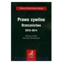 Prawo cywilne Orzecznictwo 2010-2014 [Stanik Mariusz, Burczaniuk Katarzyna]