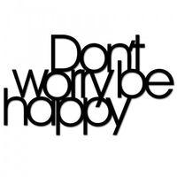 Dekosign Napis na ścianę don`t worry be happy czarny dwbh1-1 (5902808710066)