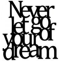 Dekosign Napis na ścianę never let go of your dream czarny nlg1-1