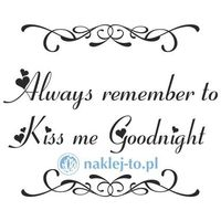 Always remember to kiss me goodnight naklejka napis na ścianę