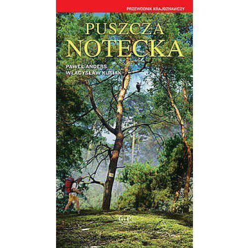 Puszcza Notecka, Paweł Anders Władysław Kusiak
