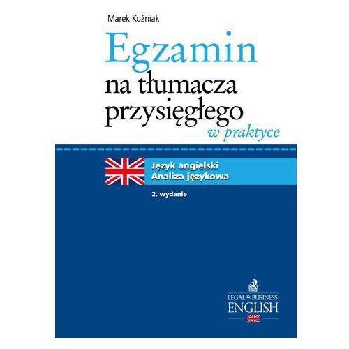 Egzamin na tłumacza przysięgłego w praktyce. Język angielski - analiza językowa. Wydanie 2 (ISBN 9788325580605)