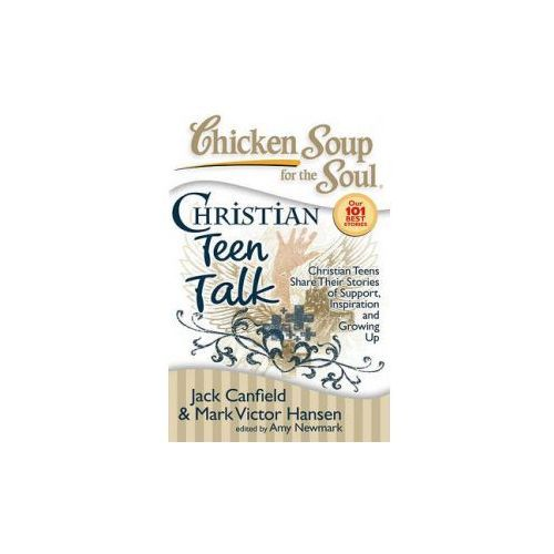 Chicken Soup for the Soul: Christian Teen Talk (9781935096122)