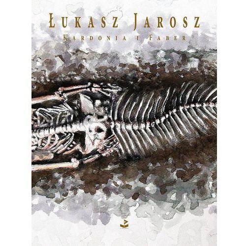 Kardonia i Faber - Wysyłka od 3,99 - porównuj ceny z wysyłką, Jarosz Łukasz