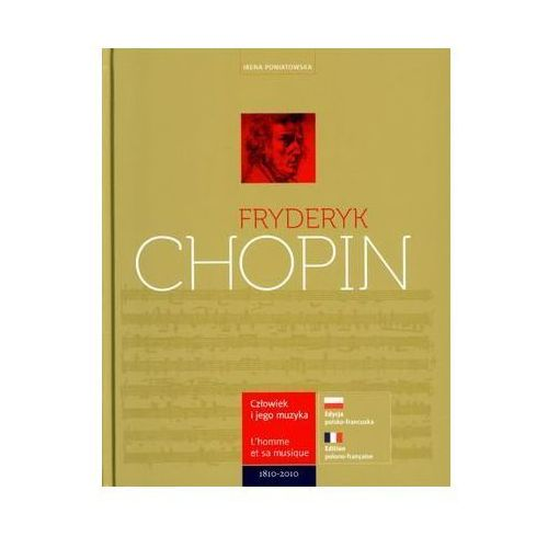 Fryderyk Chopin. Człowiek i jego muzyka. L`homme et sa musique. Wersja polsko-francuska (2010)