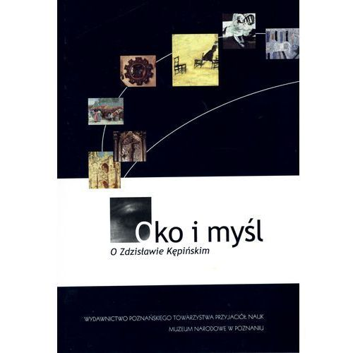 Oko i myśl. O Zdzisławie Kępińskim (2012)