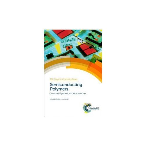 Semiconducting Polymers: Controlled Synthesis and Microstructure (9781782620341)