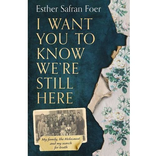 I Want You to Know We?re Still Here - Foer Esther Safran - książka