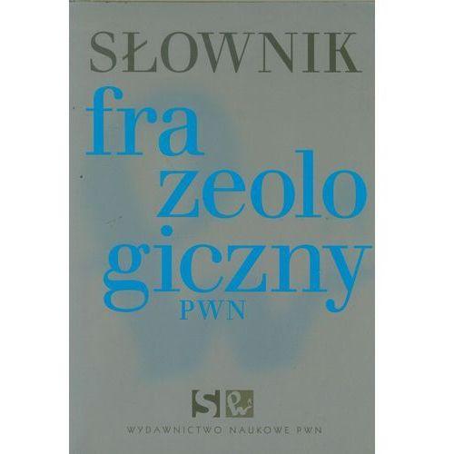 Słownik frazeologiczny PWN /miękka okładka/ (2002)
