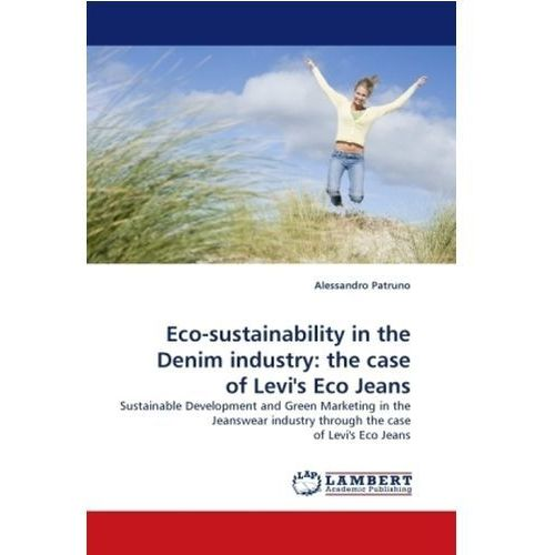 Eco-sustainability in the Denim industry: the case of Levi's Eco Jeans