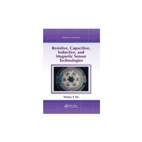 Resistive, Capacitive, Inductive, and Magnetic Sensor Technologies (9781439812440)