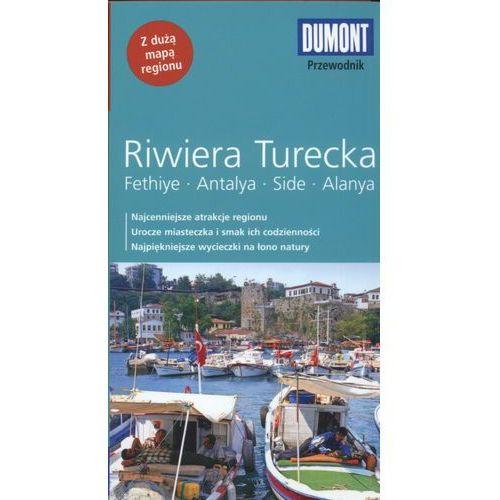 Riwiera Turecka. Fethiye, Antalya, Side, Alanya. Przewodnik Dumont Z Mapą (9783770169139)