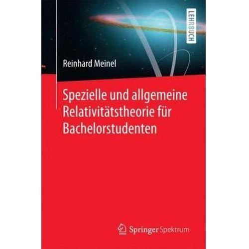Spezielle und allgemeine Relativitätstheorie für Bachelorstudenten (9783662498552)