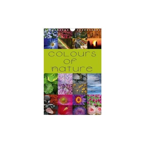 Colours of Nature / UK-Version (Wall Calendar 2017 DIN A4 Portrait)