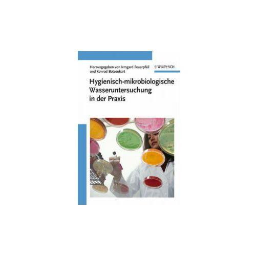 Hygienisch-mikrobiologische Wasseruntersuchung in der Praxis (9783527315697)
