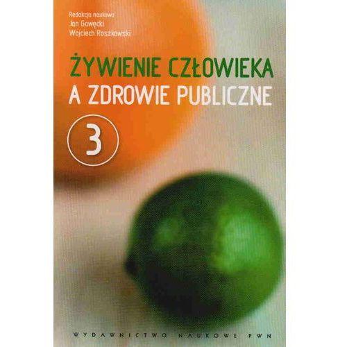 Żywienie człowieka a zdrowie publiczne t. 3, Wydawnictwo Naukowe PWN