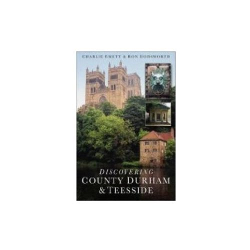 Discovering County Durham & Teesside