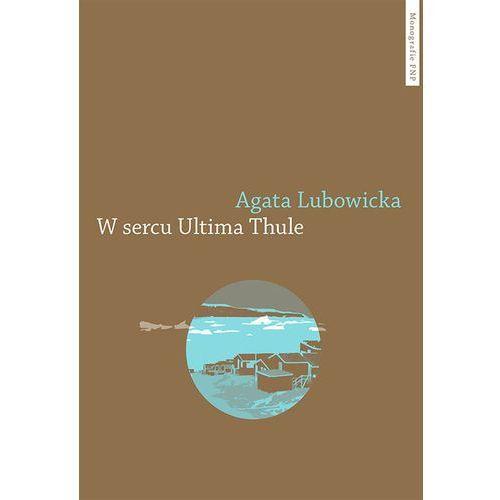 W sercu Ultima Thule - Lubowicka Agata (362 str.)