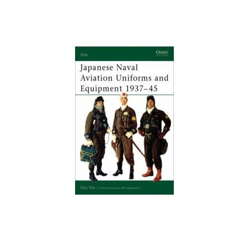 Japanese Naval Aviation Uniforms and Equipment 1937-1945 (9781841764658)