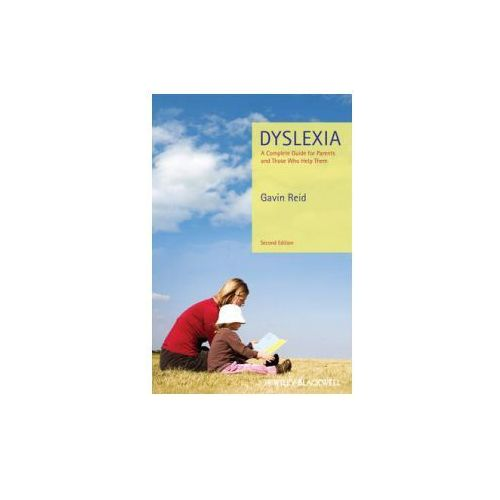 Dyslexia - a Complete Guide for Parents and Those Who Help Them 2E (9780470973738)