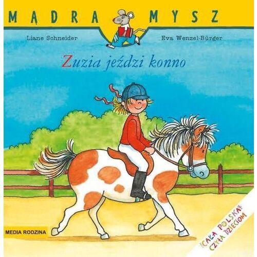Mądra mysz. Zuzia jeździ konno - Schneider Liane,Wencel Burger Eva - książka (9788380088214)