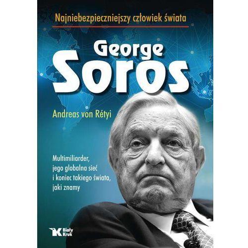 George Soros Najniebezpieczniejszy człowiek świata - Dostawa 0 zł, oprawa twarda