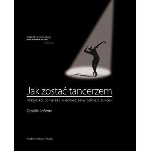 Jak zostać tancerzem (9788321347974)