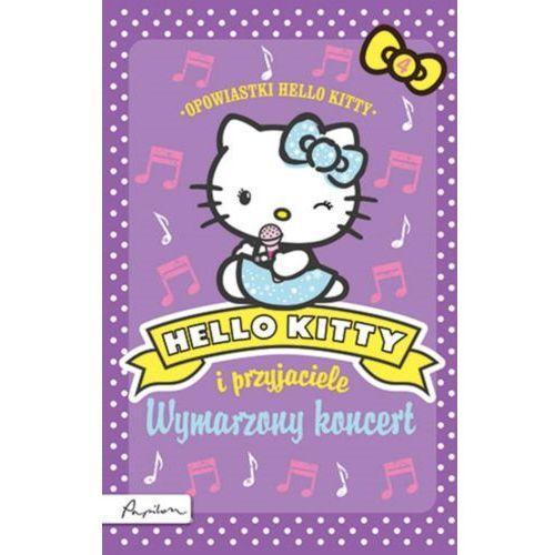 Hello Kitty i przyjaciele Wymarzony koncert (9788324520701). Najniższe ceny, najlepsze promocje w sklepach, opinie.