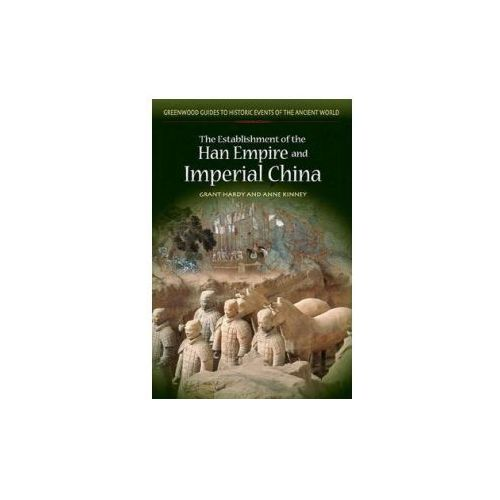 Establishment of the Han Empire and Imperial China (9780313325885)