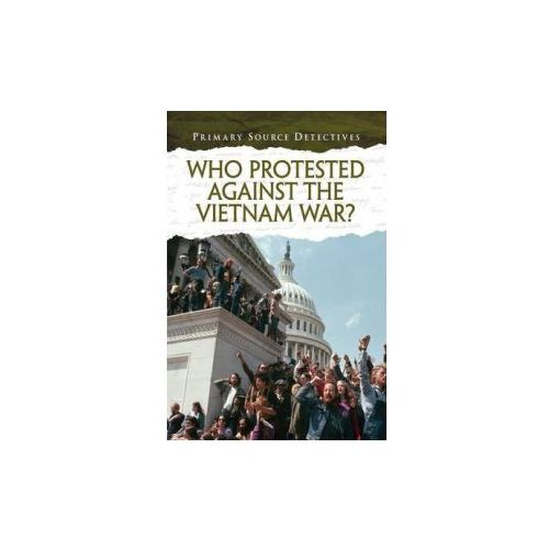 Who Protested Against The Vietnam W, Spilsbury Richard