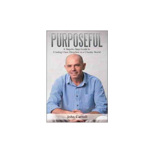 PURPOSEFUL: A STEP-BY-STEP GUIDE TO FIND (9781504304139)