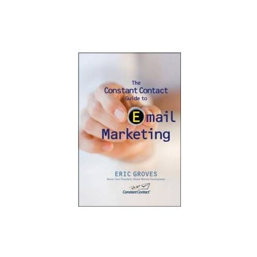 Constant Contact Guide to email Marketing (9780470503416)