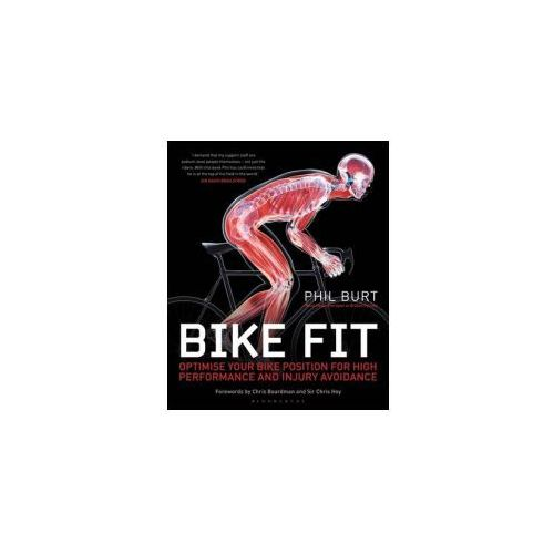 Bike Fit: Optimise Your Bike Position for High Performance and Injury Avoidance (9781408190302)