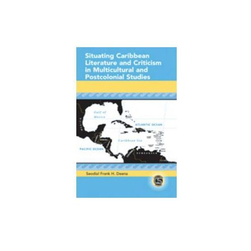 Situating Caribbean Literature and Criticism in Multicultural and Postcolonial Studies