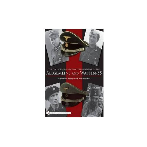 Collector's Guide to Cloth Headgear of the Allgemeine and Waffen-SS