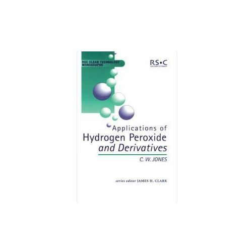 Applications of Hydrogen Peroxide and Derivatives (9780854045365)
