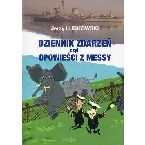 Dziennik zdarzeń czyli opowieści z messy - Jerzy Łubkowski (9788389929754)