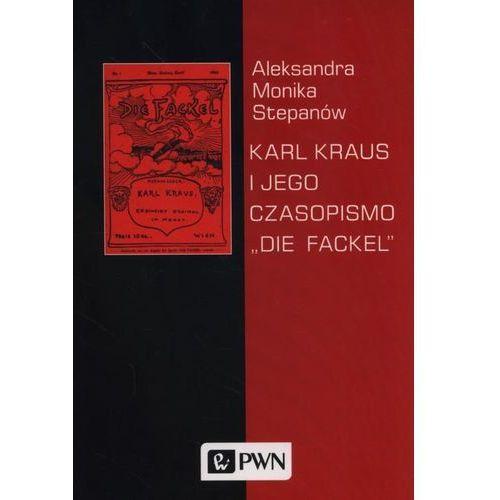"""Karl Kraus i jego czasopismo """"Die Fackel"""", Wydawnictwo Naukowe PWN"""