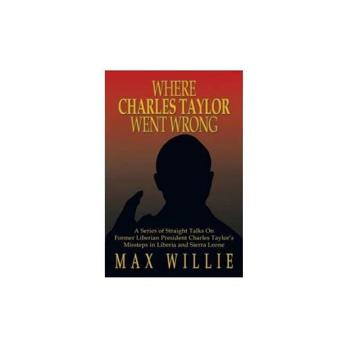 Where Charles Taylor Went Wrong (9781483639420)