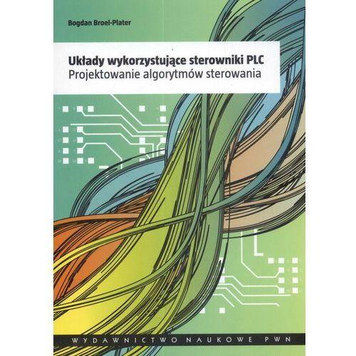 Układy wykorzystujące sterowniki PLC, książka z kategorii Informatyka