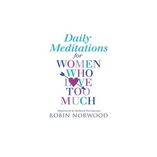 Daily Meditations for Women Who Love Too Much (9780099406129)