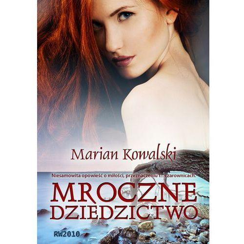 Mroczne dziedzictwo - Marian Kowalski (211 str.)