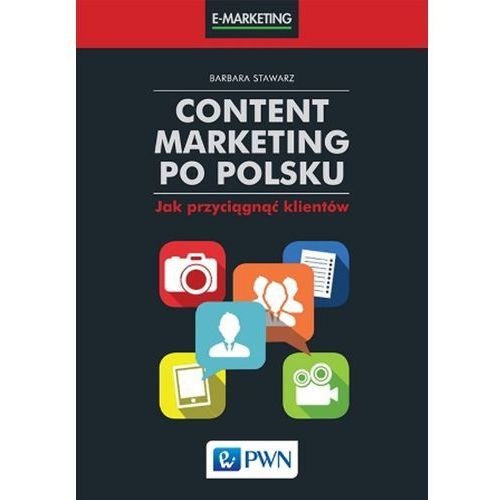 Content marketing po polsku Jak przyciągnąć klient - Jeśli zamówisz do 14:00, wyślemy tego samego dnia. Darmowa dostawa, już od 49,90 zł.