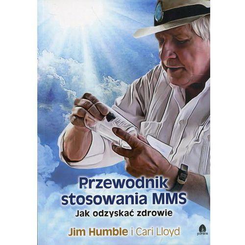 Przewodnik stosowania MMS - Humble Jim, Lloyd Cari DARMOWA DOSTAWA KIOSK RUCHU, Jim Humble|Lloyd Cari