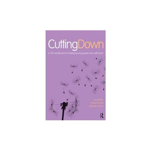 Cutting Down: A CBT workbook for treating young people who s (9780415624534)