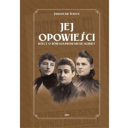 Jej opowieści. Rzecz o równouprawnieniu kobiet - Jarosław Kapsa (PDF), Wydawnictwo e-bookowo