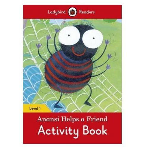 Anansi Helps A Friend Activity Book - Ladybird Readers Level 1 (9780241254202)