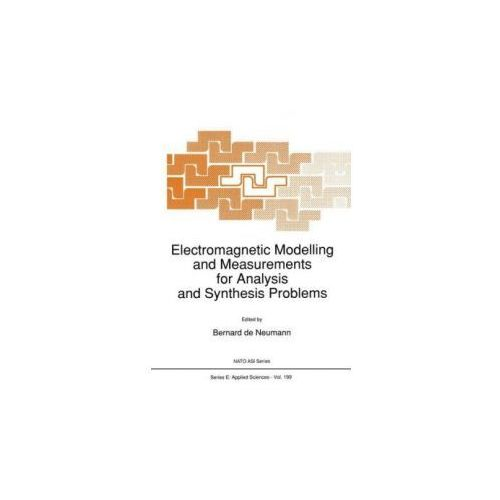 Electromagnetic Modelling and Measurements for Analysis and Synthesis Problems (9789401054249)