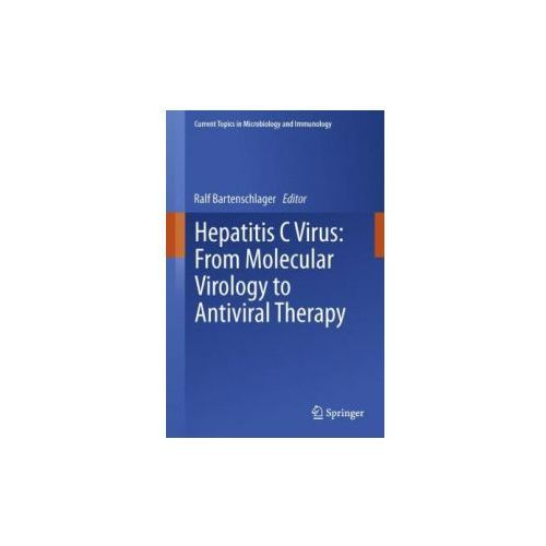 Hepatitis C Virus: From Molecular Virology to Antiviral Therapy